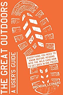 Book Cover: The Great Outdoors: A User's Guide: Everything You Need to Know Before Heading into the Wild