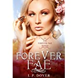 Forever Fae (Forever Fae Series Book 1) ~ L.P.  Dover