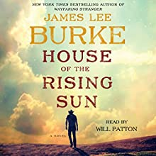 House of the Rising Sun: A Novel (       ABRIDGED) by James Lee Burke Narrated by Will Patton