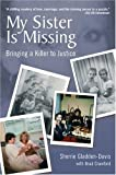 img - for My Sister Is Missing: Bringing A Killer To Justice by Sherrie Gladden-Davis, Brad Crawford (2005) Paperback book / textbook / text book