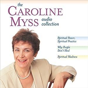 The Caroline Myss Audio Collection Speech