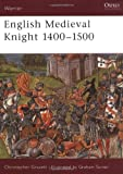 English Medieval Knight 1400-1500 (Warrior) (184176146X) by Gravett, Christopher