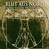 The Work Which Transforms God by Blut Aus Nord (2004-05-19)