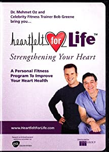 Heartfelt for Life : Strengthening Your Heart , Dr. Oz