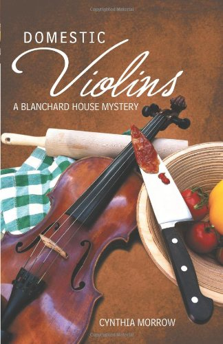 Domestic Violins: A Blanchard House Mystery