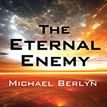 The Eternal Enemy (       UNABRIDGED) by Michael Berlyn Narrated by Jonathan Yen