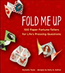 Fold Me Up: 100 Paper Fortune-Tellers...