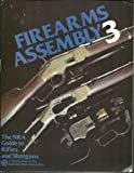 Firearms Assembly 3: The NRA Guide to Rifles and Shotguns