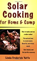 Solar Cooking for Home and Camp by Stackpole Books