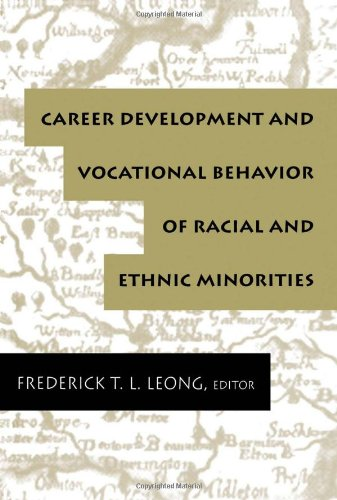 Career Development And Vocational Behavior Of Racial And Ethnic Minorities (Contemporary Topics In Vocational Psychology Series) front-787072
