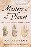 Masters of the Planet: The Search for Our Human Origins (Macmillan Science)