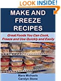 Make and Freeze Recipes: Great Foods You Can Cook, Freeze, and Use Quickly and Easily (Eat Better For Less Guides Book 1)