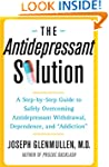 The Antidepressant Solution: A Step-b...