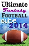 Ultimate Fantasy Football Guide 2014...