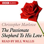 A Dozen Red Roses: The Passionate Shepherd to His Love   Christopher Marlowe