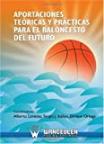 img - for Aportaciones Te ricas y Pr cticas Para el Baloncesto del Futuro (Spanish Edition) book / textbook / text book