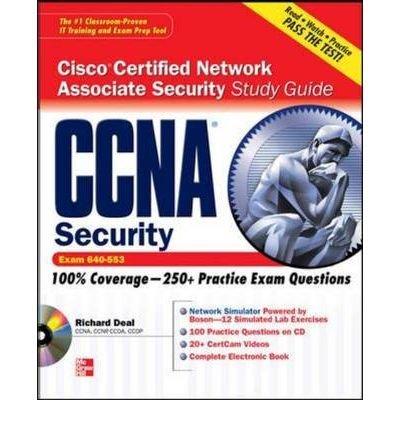 CCNA Cisco Certified Network Associate Security Study Guide: Exam 640-553 - Certification Press [Richard Deal]