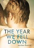 The Year We Fell Down: A Hoc... - Sarina Bowen