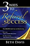 img - for 3 Ways to Referral Success book / textbook / text book