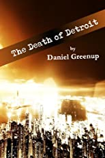 The Death of Detroit
