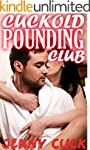 Cuckold Pounding Club (First Time Bis...