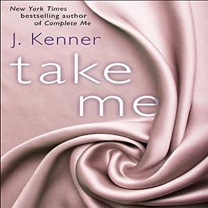 Take Me: A Stark Ever After Novella | [J. Kenner]