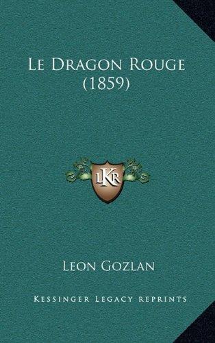 Le Dragon Rouge (1859)  [Gozlan, Leon] (Tapa Dura)
