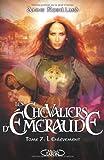 echange, troc Anne Robillard - Les Chevaliers d'Emeraude, Tome 7 : L'enlèvement