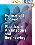 Permanent Change: Plastics in Archite...