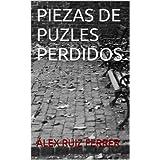 PIEZAS DE PUZLES PERDIDOS (Spanish Edition)
