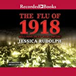 The Flu of 1918: Millions Dead Worldwide | Jessica Rudolph