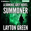 The Summoner: Dominic Grey, Book 1 (       UNABRIDGED) by Layton Green Narrated by Peter Berkrot