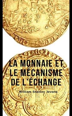 La Monnaie et le mécanisme de l'échange de William Stanley Jevons