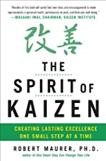 The spirit of kaizen : creating lasting excellence one small step at a time