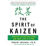 The Spirit of Kaizen: Creating Lasting Excellence One Small Step at a Time: Creating Lasting Excellence One Small Step at a Time (EBOOK) ~ Robert Maurer