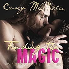 Finding the Magic: Tom Kelly's Boys Book 1 (       UNABRIDGED) by Casey McMillin Narrated by Caitlin Elizabeth
