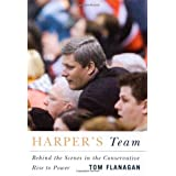 Harper's Team: Behind the Scenes in the Conservative Rise to Powerby Tom Flanagan