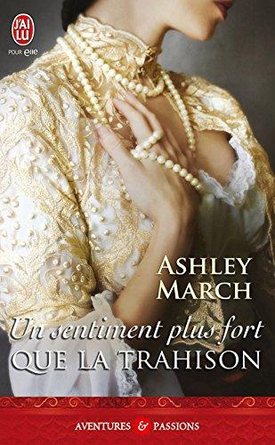 Ashley March - Un sentiment plus fort que la trahison (J'ai lu Aventures & Passions)