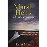 Marsh Heirs - A Black Comedy ~ Rufus Miles