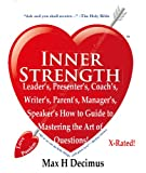 img - for Leader's, Presenter's, Coach's, Writer's, Parent's, Manager's, Speaker's How to Guide to Mastering the Art of Questions!: Inner Strength: Great Speaker Masterclass book / textbook / text book