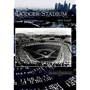 Dodger Stadium  (CA)   (Images of  Baseball)