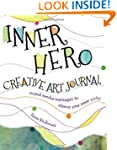 The Inner Hero Creative Art Journal:...