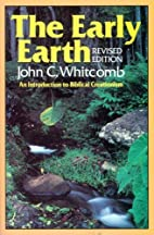 By John C. Whitcomb The Early Earth: An…
