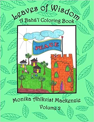 Leaves of Wisdom  Volume 2: A Baha'i Coloring Resource Book