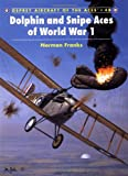 Dolphin and Snipe Aces of World War 1 (Aircraft of the Aces)