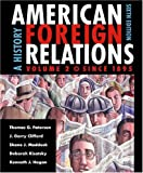 American Foreign Relations: A History, Vol. 2: Since 1895 (0618370730) by Thomas G. Paterson