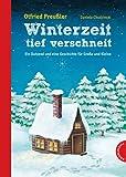 Winterzeit, tief verschneit, Ein Dutzend und eine Geschichte für Große und Kleine
