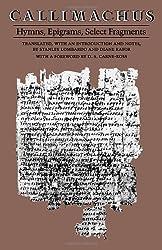Callimachus: Hymns, Epigrams, Select Fragments