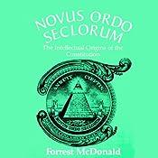 Novus Ordo Seclorum | [Forrest McDonald]