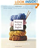 Knitting in Plain English: The Only Book Any Knitter Will Ever Need